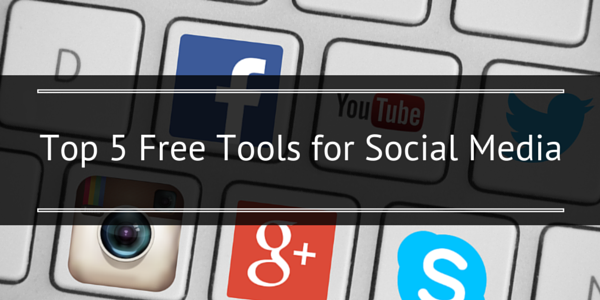 Top 5 Free Tools for Social Media