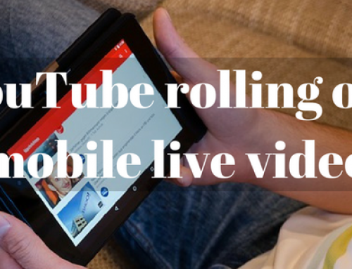 YouTube rolling out mobile live video for users with 10 thousand subs