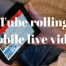 YouTube rolling out mobile live video