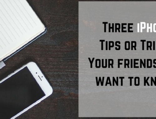 3 iPhone Tips or Tricks you didn't know about