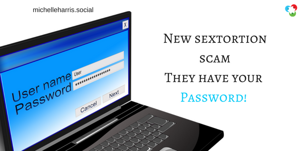 New sexortortion scam - They have your password