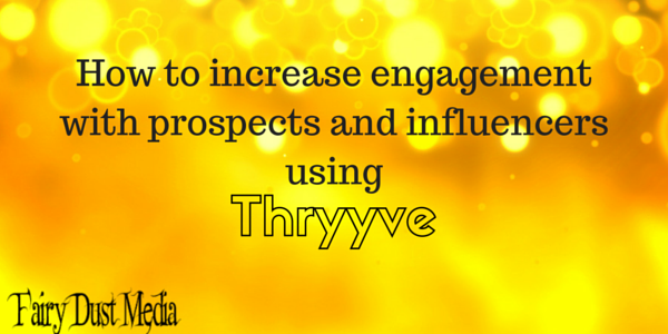 How to increase engagement with prospects and influencers