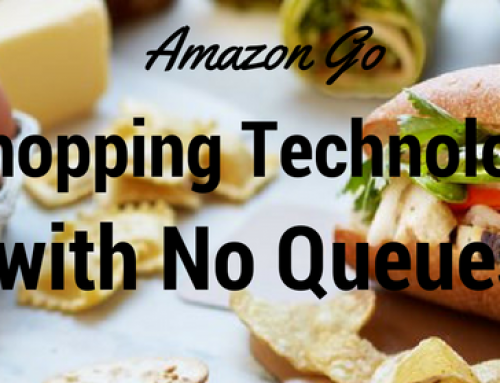 Amazon Go – Shopping Technology with No Queues