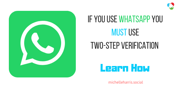 If you use Whatsapp you MUST use Two-Step Verification - Learn How