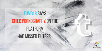 Tumblr says published Child Pornography had missed filters