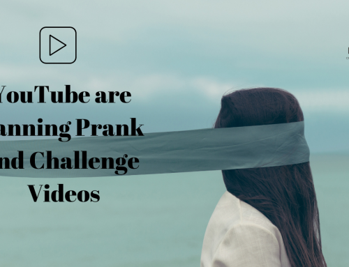 YouTube are Banning Prank and Challenge Videos