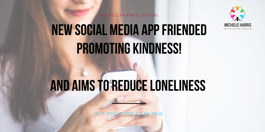 New social media app Friended promoting kindness